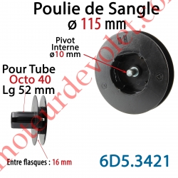 Poulie de Sangle ø 115 mm Emb Octo 40 Lg 52 Entre Flasque 16 Pivot Int ø10