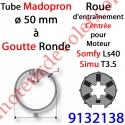 Roue pour Moteur LS 40 ou T 3.5 dans Tube Madopron ø 50 Goutte Ronde