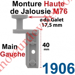 Monture Haute de Jalousie Accordéon M76 à Clipper Diamètre du Galet Moulé 17,5mm Main Gauche en Plastique Gris
