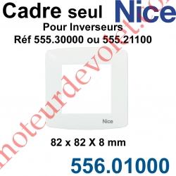 Cadre Nice Blanc 1 Poste 82 x 82 x 8 mm pour inverseurs 555.30000 et 555.21100