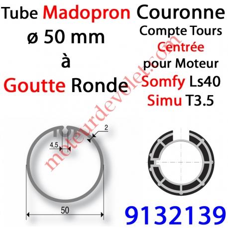Couronne pour Moteur LS 40 ou T 3.5 dans Tube Madopron ø 50 Goutte Ronde