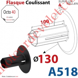 Flasque Coulissant ø 130 mm pour Tube Octo 40