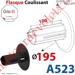 Flasque Coulissant ø 195 mm pour Tube Octo 40