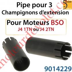 Pipe pour 3 Champignons d'Extension pour Moteur de Bso J4 1TN ou J4 2TN