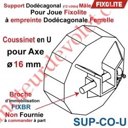 Support Dodécagonal en U passage intérieur 16 mm pour Coffre Fixolite (livré sans broche FIXBR)