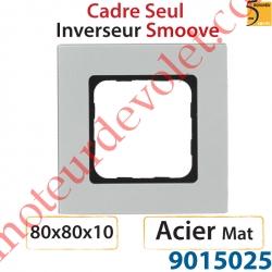 Cadre Smoove Acier Mat Laqué 1 Poste 80 x 80 x 10 mm